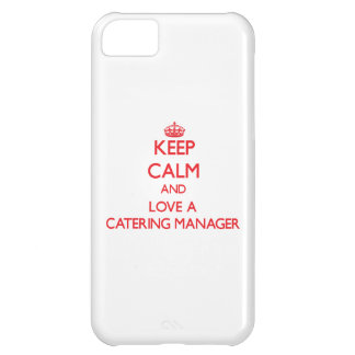 Keep Calm and Love a Catering Manager Case For iPhone 5C