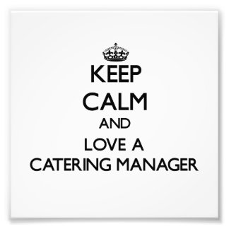 Keep Calm and Love a Catering Manager Photo