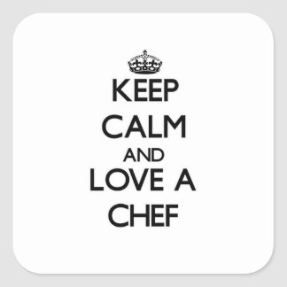 Keep Calm and Love a Chef Square Stickers