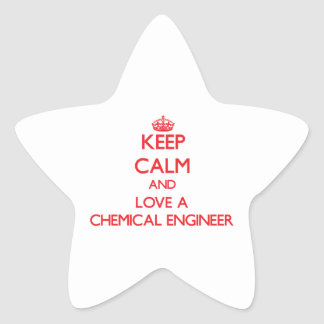 Keep Calm and Love a Chemical Engineer Star Sticker