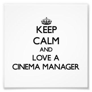 Keep Calm and Love a Cinema Manager Photo Print