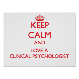 Keep Calm and Love a Clinical Psychologist Poster