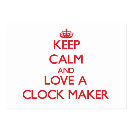 Keep Calm and Love a Clock Maker Business Card Templates