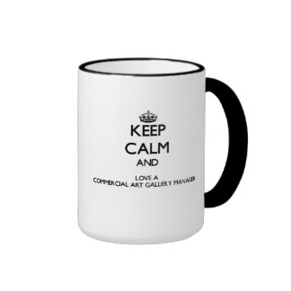 Keep Calm and Love a Commercial Art Gallery Manage Ringer Mug
