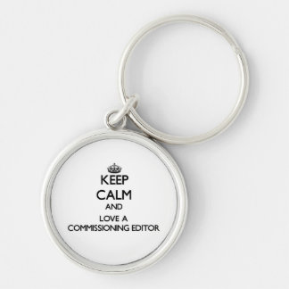 Keep Calm and Love a Commissioning Editor Silver-Colored Round Key Ring