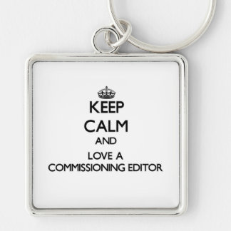 Keep Calm and Love a Commissioning Editor Silver-Colored Square Key Ring