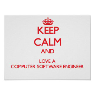 Keep Calm and Love a Computer Software Engineer Posters