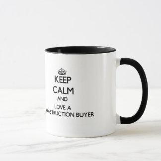 Keep Calm and Love a Construction Buyer Mug