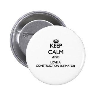 Keep Calm and Love a Construction Estimator 6 Cm Round Badge