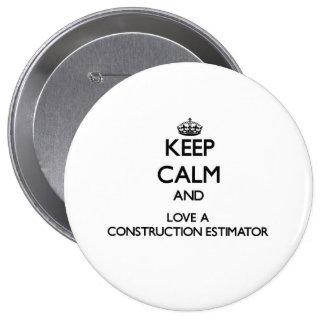 Keep Calm and Love a Construction Estimator 10 Cm Round Badge