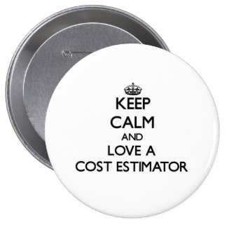 Keep Calm and Love a Cost Estimator 10 Cm Round Badge