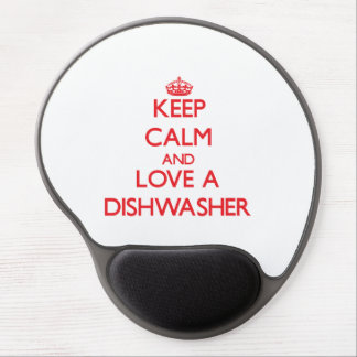 Keep Calm and Love a Dishwasher Gel Mouse Pad