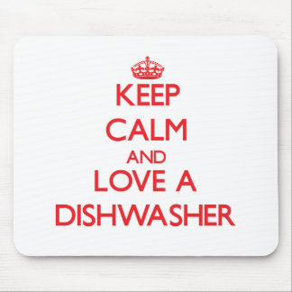 Keep Calm and Love a Dishwasher Mousepad
