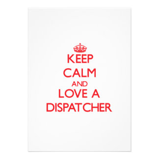 Keep Calm and Love a Dispatcher Invitation