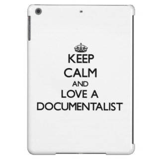 Keep Calm and Love a Documentalist Case For iPad Air