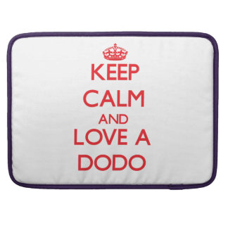 Keep calm and Love a Dodo Sleeves For MacBook Pro