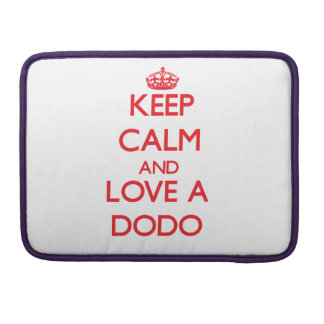 Keep calm and Love a Dodo Sleeves For MacBooks