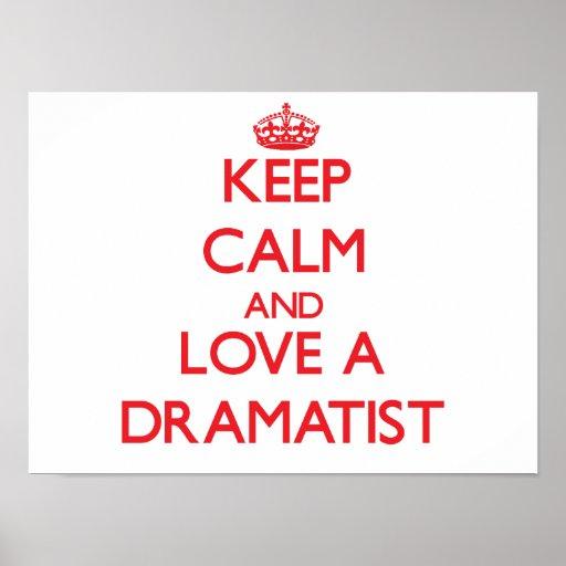 Keep Calm and Love a Dramatist Print