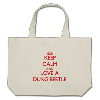 Keep calm and Love a Dung Beetle Tote Bags