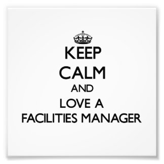 Keep Calm and Love a Facilities Manager Photograph