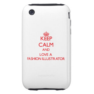 Keep Calm and Love a Fashion Illustrator Tough iPhone 3 Case