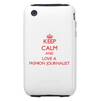 Keep Calm and Love a Fashion Journalist Tough iPhone 3 Covers