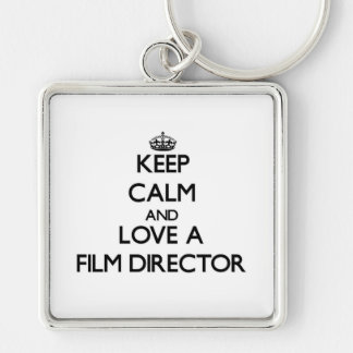 Keep Calm and Love a Film Director Silver-Colored Square Key Ring