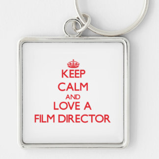 Keep Calm and Love a Film Director Key Chains