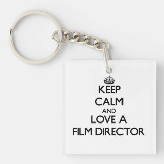 Keep Calm and Love a Film Director Single-Sided Square Acrylic Key Ring