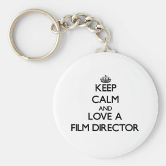 Keep Calm and Love a Film Director Key Chains