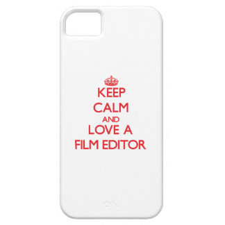 Keep Calm and Love a Film Editor iPhone 5 Cases