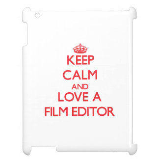 Keep Calm and Love a Film Editor Cover For The iPad