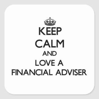 Keep Calm and Love a Financial Adviser Square Stickers