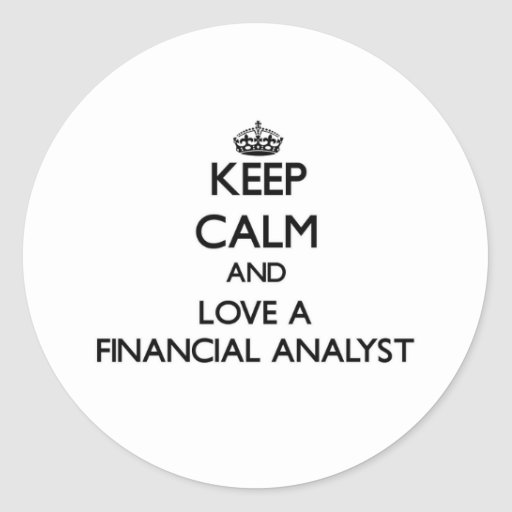 Keep Calm and Love a Financial Analyst Sticker