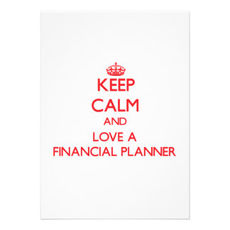 Keep Calm and Love a Financial Planner Invites
