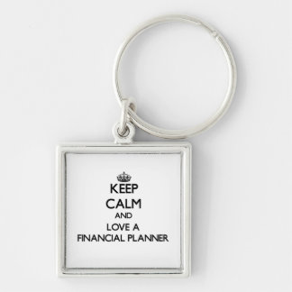 Keep Calm and Love a Financial Planner Keychain