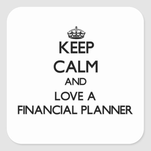 Keep Calm and Love a Financial Planner Stickers