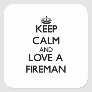 Keep Calm and Love a Fireman Square Sticker