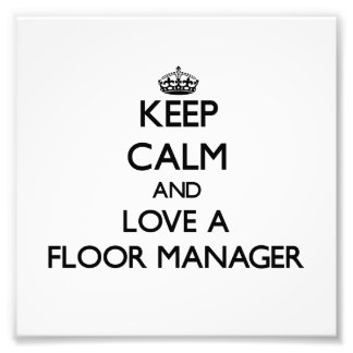 Keep Calm and Love a Floor Manager Photo