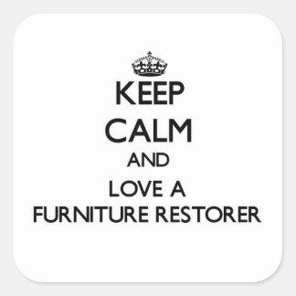 Keep Calm and Love a Furniture Restorer Square Sticker