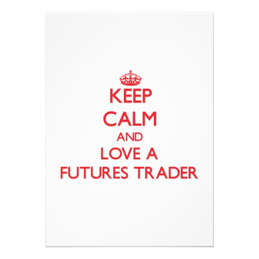 Keep Calm and Love a Futures Trader Cards