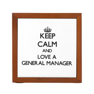 Keep Calm and Love a General Manager Pencil Holder