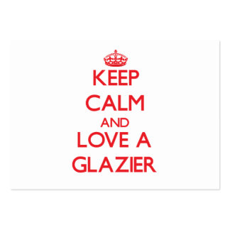 Keep Calm and Love a Glazier Pack Of Chubby Business Cards