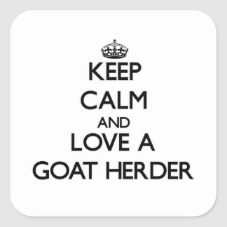 Keep Calm and Love a Goat Herder Square Sticker