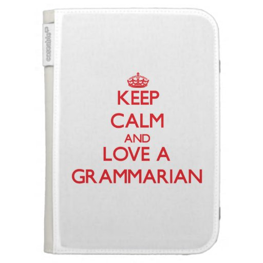 Keep Calm and Love a Grammarian Case For Kindle
