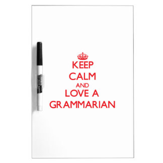 Keep Calm and Love a Grammarian Dry-Erase Whiteboards