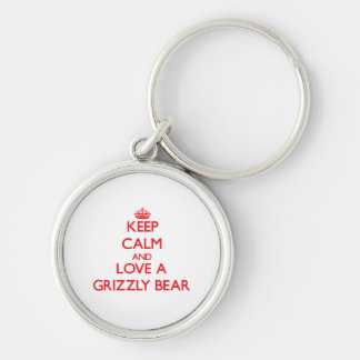 Keep calm and Love a Grizzly Bear Silver-Colored Round Key Ring
