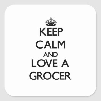 Keep Calm and Love a Grocer Stickers