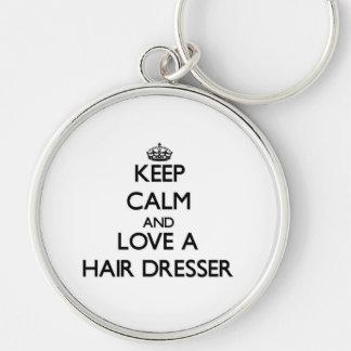 Keep Calm and Love a Hair Dresser Key Chains