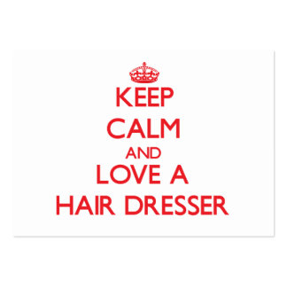 Keep Calm and Love a Hair Dresser Pack Of Chubby Business Cards